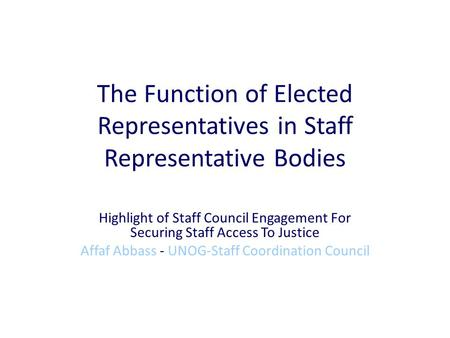 The Function of Elected Representatives in Staff Representative Bodies Highlight of Staff Council Engagement For Securing Staff Access To Justice Affaf.
