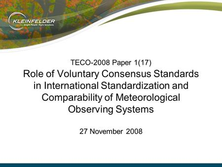 TECO-2008 Paper 1(17) Role of Voluntary Consensus Standards in International Standardization and Comparability of Meteorological Observing Systems 27 November.