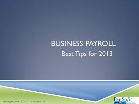 BUSINESS PAYROLL Best Tips for 2013 1-888-PENSOFT.