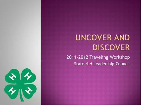 2011-2012 Traveling Workshop State 4-H Leadership Council.