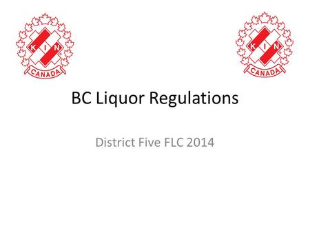 BC Liquor Regulations District Five FLC 2014. When a Special Occasion Licence is Required Special occasions are events that are not frequently or regularly.