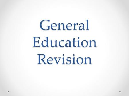 General Education Revision. Mission & Purpose Mission Rooted in the tradition of liberal arts education, FGCU's General Education Program provides students.