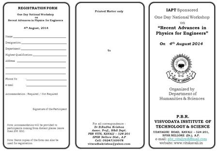 "IAPT Sponsored One Day National Workshop on ""Recent Advances in Physics for Engineers"" On 4 th August 2014 Organized by Department of Humanities & Sciences."