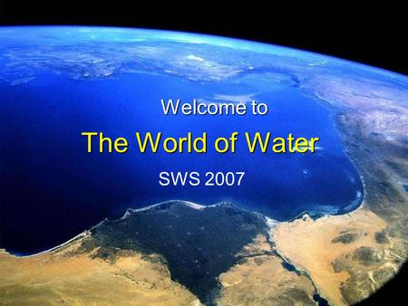 The World of Water Welcome to SWS 2007. Dr. James Bonczek G169 McCarty Hall A University of Florida Graduate.