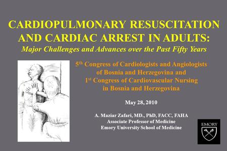CARDIOPULMONARY RESUSCITATION AND CARDIAC ARREST IN ADULTS: Major Challenges and Advances over the Past Fifty Years 5 th Congress of Cardiologists and.