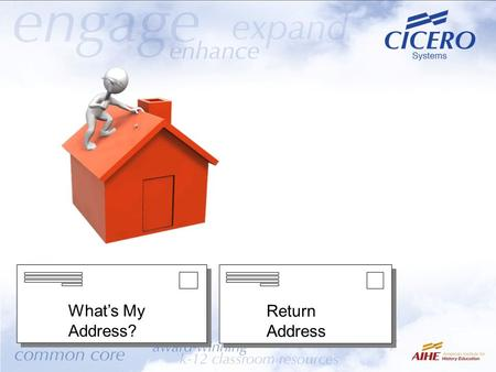 Return Address What's My Address?. This strategy will enable students to engage historical addresses and speeches and employ research strategies, collaboration.