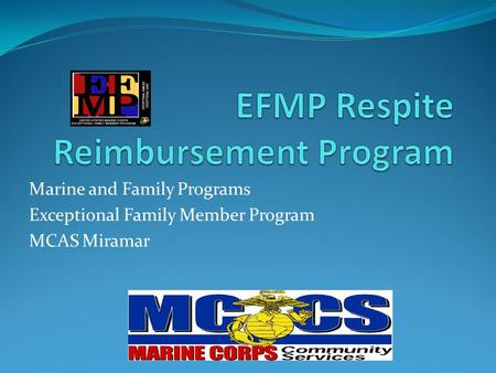 Marine and Family Programs Exceptional Family Member Program MCAS Miramar.