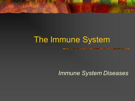 The Immune System Immune System Diseases Non-Specific Immunity A wide variety of factors that provide non- selective opposition to the invasion of the.