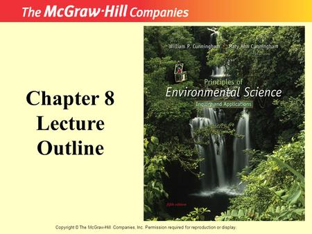 Copyright © The McGraw-Hill Companies, Inc. Permission required for reproduction or display. Chapter 8 Lecture Outline.