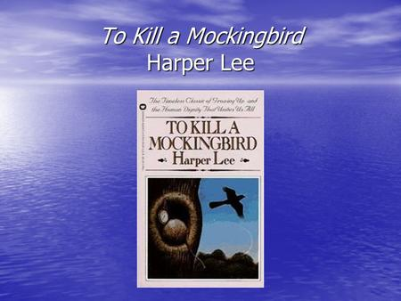 To Kill a Mockingbird Harper Lee. Introduction To Kill a Mockingbird is a largely autobiographical novel by Harper Lee. To Kill a Mockingbird is a largely.