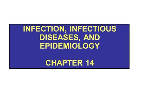 INFECTION, INFECTIOUS DISEASES, AND EPIDEMIOLOGY CHAPTER 14.