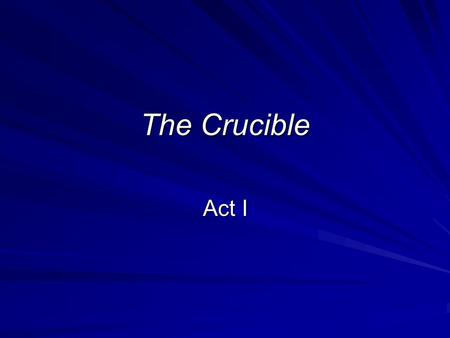 The Crucible Act I.