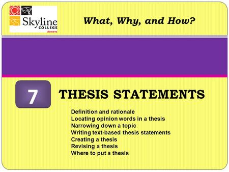 A thesis or opinion statement should identify