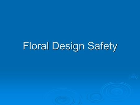Floral Design Safety.