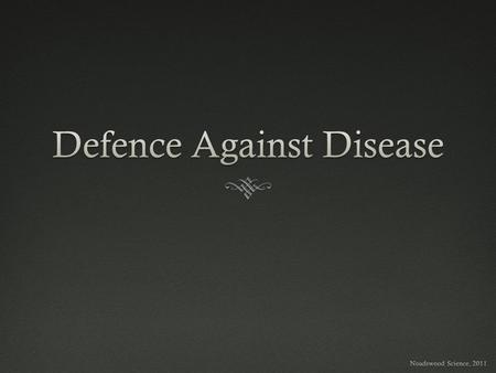 Defence Against Disease