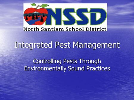 Integrated Pest Management Controlling Pests Through Environmentally Sound Practices.