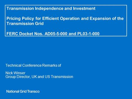 Transmission Independence and Investment Pricing Policy for Efficient Operation and Expansion of the Transmission Grid FERC Docket Nos. AD05-5-000 and.