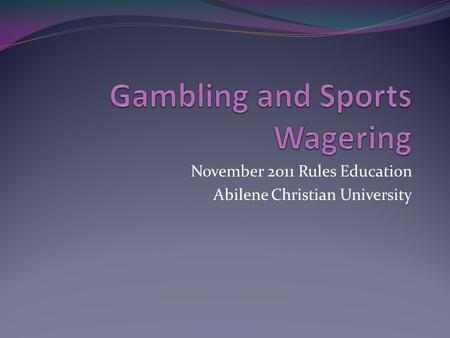 November 2011 Rules Education Abilene Christian University.