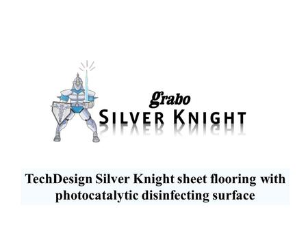 TechDesign Silver Knight sheet flooring with photocatalytic disinfecting surface.