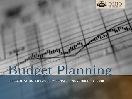 Budget Planning PRESENTATION TO FACULTY SENATE – NOVEMBER 10, 2008.