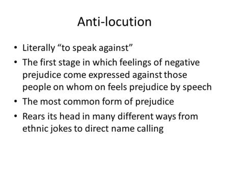 "Anti-locution Literally ""to speak against"""