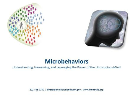202-606-3260 | |  Microbehaviors Understanding, Harnessing, and Leveraging the Power of the Unconscious Mind.