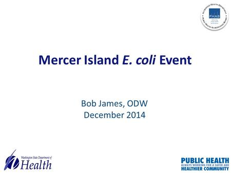 Mercer Island E. coli Event Bob James, ODW December 2014.