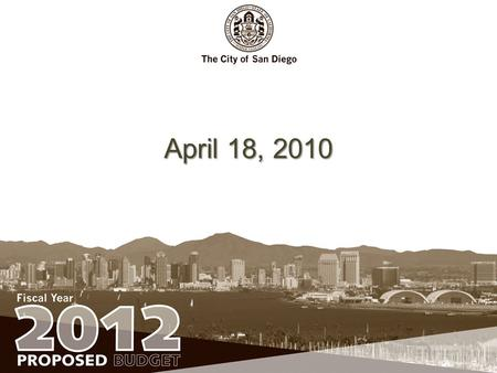 April 18, 2010. Fiscal Year 2012 Proposed Budget Fully funds the City's annual pension payment; Preserves current reserve balances; Continues to address.