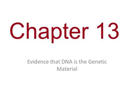 Evidence that DNA is the Genetic Material