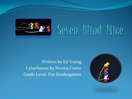 Written by Ed Young Cyberlesson by Norma Cierto Grade Level: Pre-Kindergarten.
