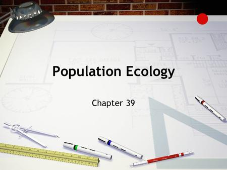 Population Ecology Chapter 39.