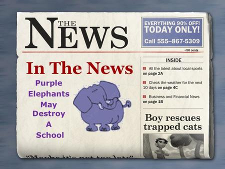 Purple Elephants May Destroy A School