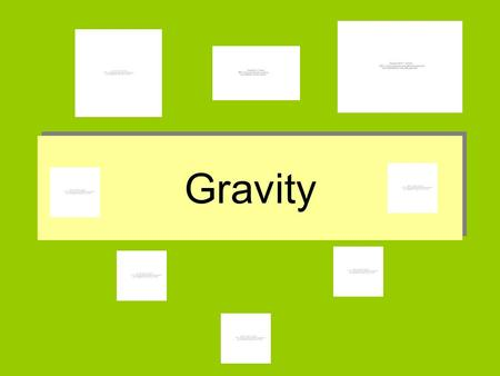 Gravity. GRAVITY DEFINED Gravity is the tendency of objects with mass to accelerate towards each other Gravity is one of the four fundamental forces (interactions)
