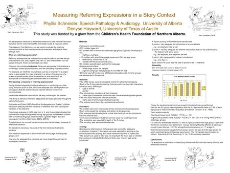 Measuring Referring Expressions in a Story Context Phyllis Schneider, Speech Pathology & Audiology, University of Alberta Denyse Hayward, University of.