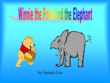 by Jemma Lee Is someone crying? ! I'm sad ! One day Winnie the Pooh was walking and he heard a voice. It sounded like someone was crying. Then he saw.