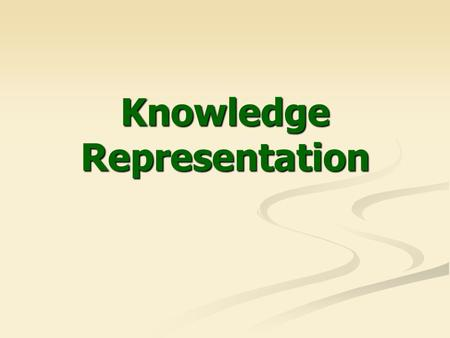 Knowledge Representation. 2 KNOWLEDGE REPRESENTATION AND INFERENCE What is knowledge What is knowledge What is knowledge representation (KR) What is knowledge.