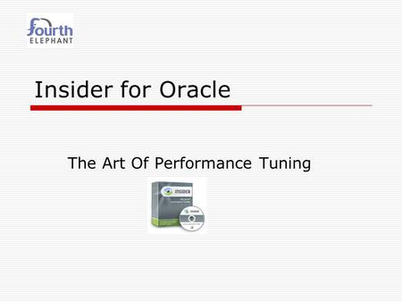 Insider for Oracle The Art Of Performance Tuning.