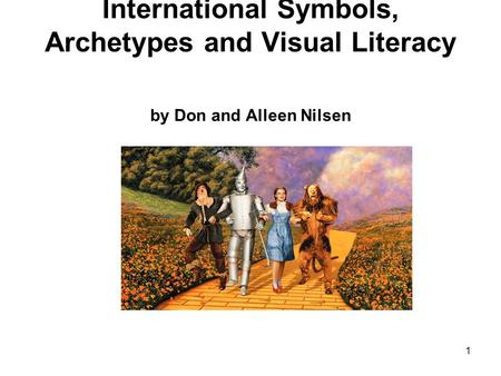 International Symbols, Archetypes and Visual Literacy by Don and Alleen Nilsen 1.