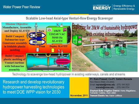 1 | Program Name or Ancillary Texteere.energy.gov Technology to scavenge low-head hydropower in existing waterways, canals and streams Water Power Peer.