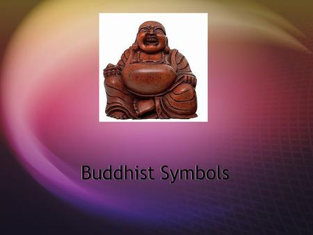 Buddhist Symbols. Camera Shy…  It is said that the Buddha was reluctant to accept images of himself, as he did not like to be venerated as a person.