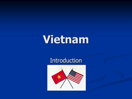 introduce vietnam to the world Learn how close we are to the planned third world war and what the goals are of the new world new world order in asia after vietnam world was introduced.