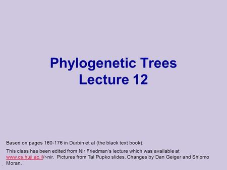 Phylogenetic Trees Lecture 12