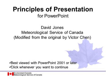 Environment Canada Meteorological Service of Canada Principles of Presentation for PowerPoint David Jones Meteorological Service of Canada (Modified from.