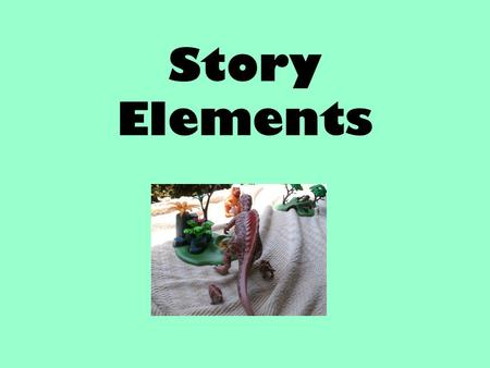 Story Elements This presentation is best shown over several days. There are natural breaks after character and setting, conflict, plot, and theme. (My.