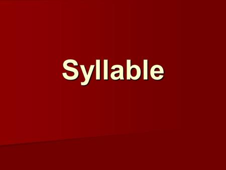 Syllable. Syllable When talking about stress, we refer to the degree of force and loudness with which a syllable is uttered. When talking about stress,