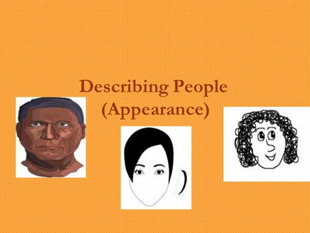Describing People (Appearance). Hair *Type - Straight hair - Wavy hair.