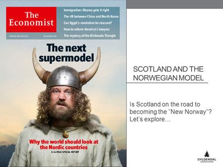"SCOTLAND AND THE NORWEGIAN MODEL Is Scotland on the road to becoming the ""New Norway""? Let's explore…"