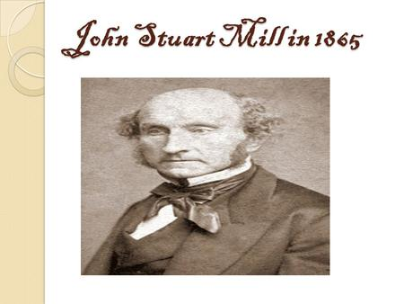 John Stuart Mill in 1865. Biography of John Stuart Born20 May 1806 Pentonville, London, EnglandDied8 May 1873 (aged 66) Avignon, FranceEra19th-century.