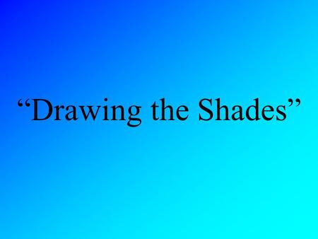 """Drawing the Shades"". Written by: April L Elliott."