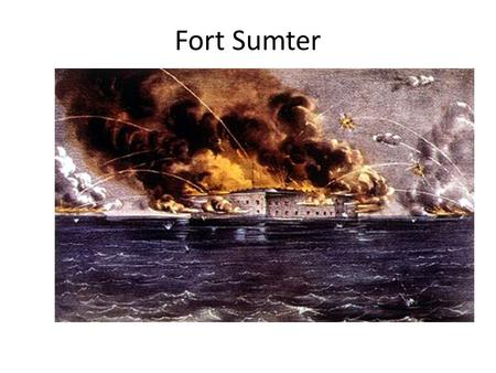 Fort Sumter. Who held the territory? Ft. Sumter was federally owned, but located in South Carolina in Charleston Harbor Major Robert Anderson was in.